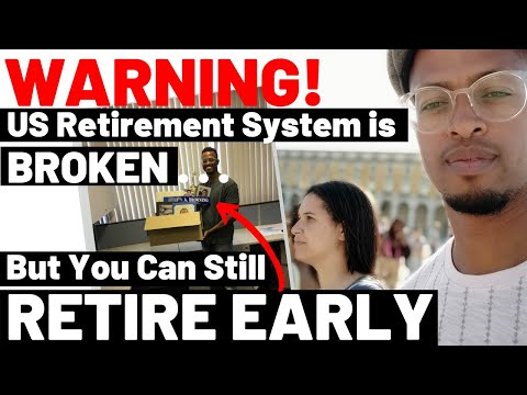 Why the U.S. Retirement System is Broken | And How You Can Still Retire Early