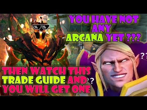 Dota 2 trade guide  How to get Arcana?