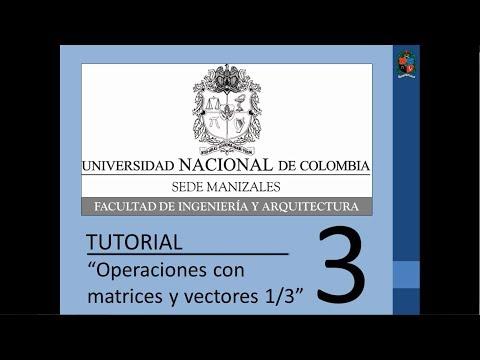 Tutorial 3 de MATLAB en español - Operaciones con matrices y vectores 1/3