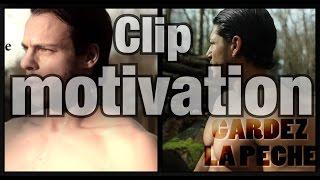 """Clip MOTIVATION """"Gardez la pêche"""" Alex & PJ RAPPEUR"""