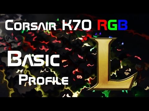 a8ba0a106e7 Corsair K70 RGB Custom Profile - Basic LoL Profile - YouTube
