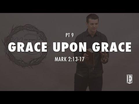 GRACE UPON GRACE: Mark 2:13-17
