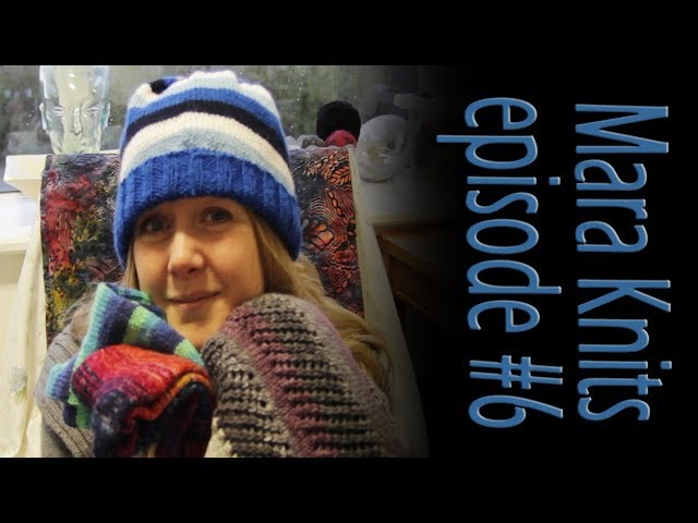 Mara Knits Episode #6 - Knitting over the Holidays