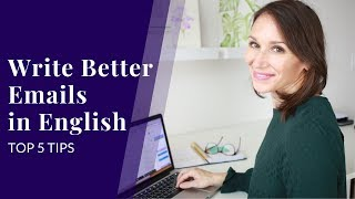Write Better Emails in English — Top 5 Tips
