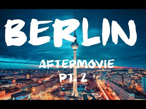BERLIN EXCHANGE Pt 2 AFTERMOVIE