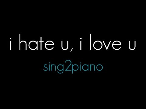 i hate u, i love u (Piano Karaoke Demo) gnash, Olivia O'Brien