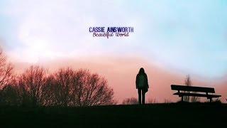 Cassie Ainsworth || Beautiful World