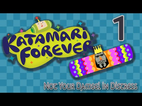 Katamari Forever Episode 1 - Not Your Damsel in Distress