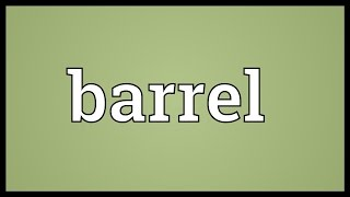 barrel meaning
