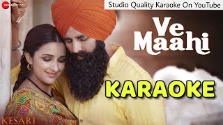 Ve Maahi (Kesari) -KARAOKE With Lyrics - Arijit Singh - BasserMusic