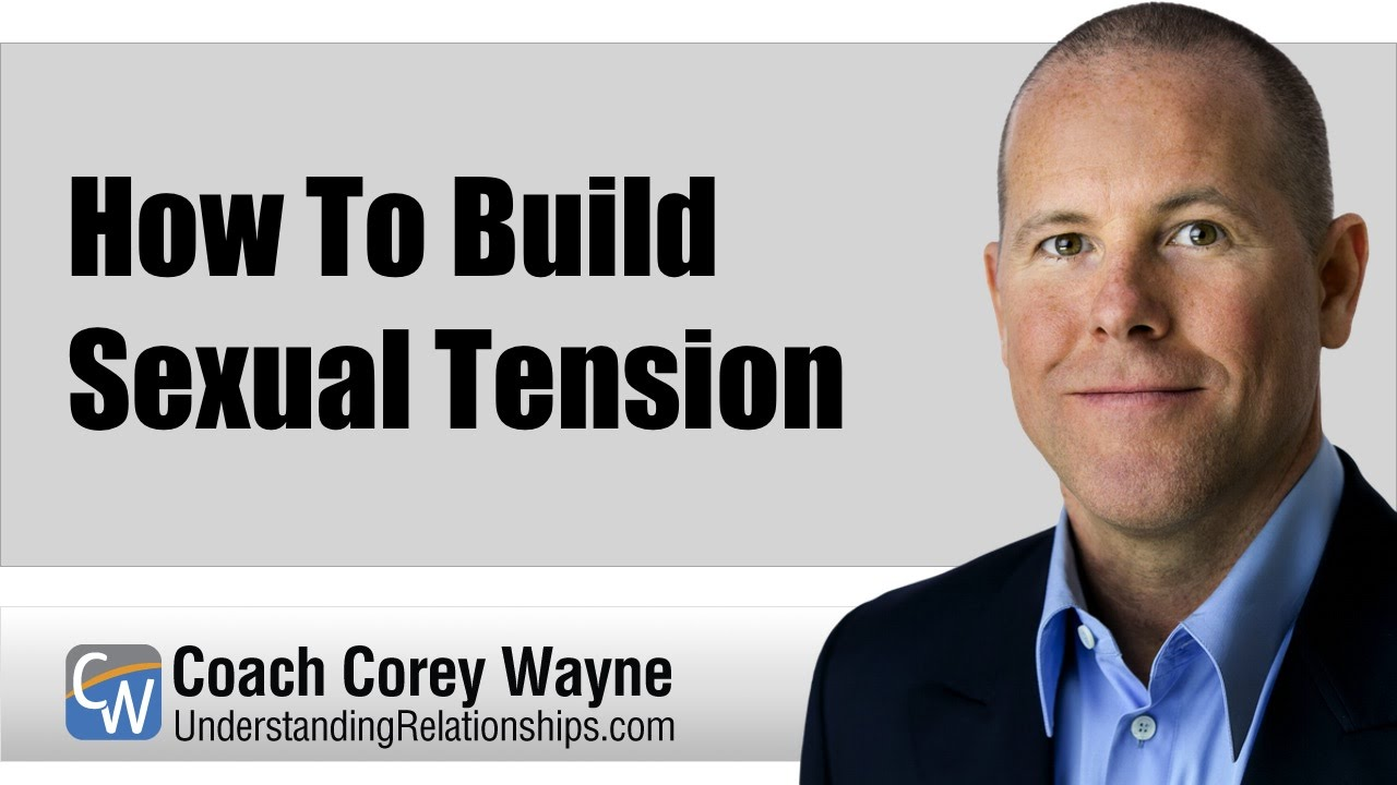 How to build sexual tension with a man