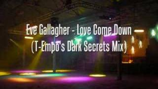 Eve Gallagher - Love Come Down (Dark Secrets Mix)