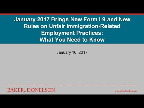 January 2017 Brings New Form I-9 and New Rules on Unfair Immigration-Related Employment Practices