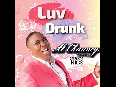 Luv Drunk by Al Chauncy featuring Greg Nice (OFFICIAL word video)