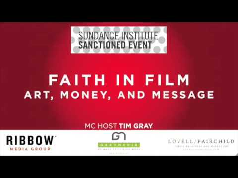 Sundance Film Festival: Faith in Film Panel - Art, Money and Message - Audio Recording