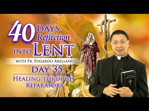 40 Days Reflection into Lent   DAY 35  Healing Through Reparators