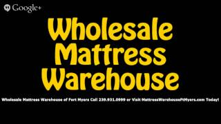 Mattress Stores Fort Myers FL Discount Mattresses(http://www.MattressWarehouseFtMyers.com/ Call the Wholesale Mattress Warehouse of Fort Myers, FL at 239.931.0999 - Best quality discount mattresses at the ..., 2014-10-24T21:27:55.000Z)