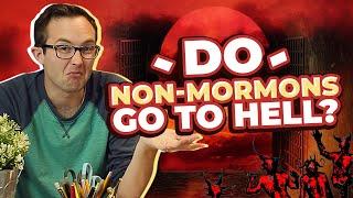 Do Non-Mormons Go to Hell?