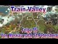 Train Valley [016] / Von Moskau nach St. Petersburg / Let's Play