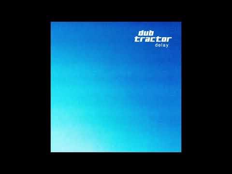 Dub Tractor - Delay (Full Album) - 0100