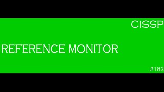 CISSP - Sample practice question (Reference Monitor Concept) #182