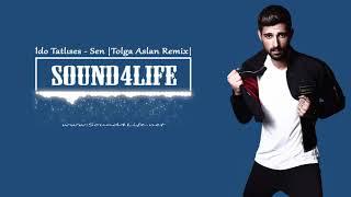 İdo Tatlıses - Sen (Tolga Aslan Remix) #Sound4Life