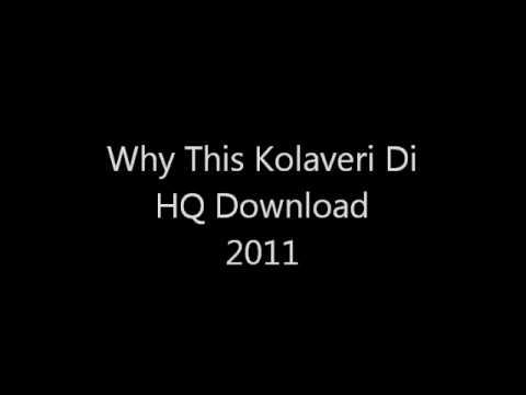 Why This Kolaveri Di - Free High Quality Download