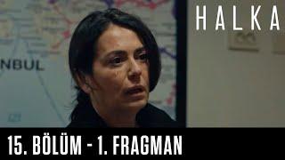 Halka 15. Bölüm - 1. Fragman