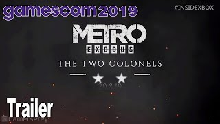 Metro Exodus - The Two Colonels Gamescom 2019 Trailer [HD 1080P]