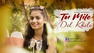 Tu Mile Dil Khile   Female Version   Kajal Sharma   Anil Maharana