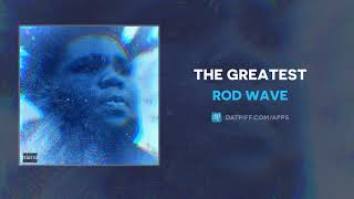 Rod Wave - The Greatest (AUDIO)