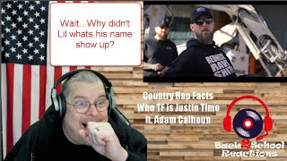 Reaction - Country Rap Facts by Who TF is Justin Time ft  Adam Calhoun (Funeral to follow for a few)