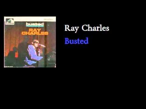 Ray Charles - Busted - w lyrics