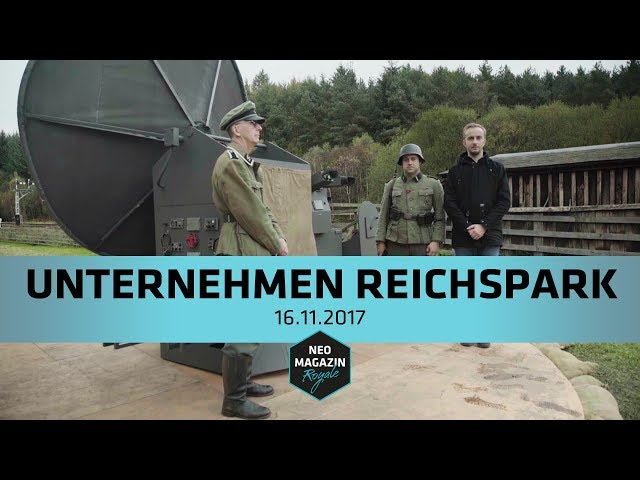 Heute im Neo Magazin Investigative: Unternehmen Reichspark | NEO MAGAZIN ROYALE