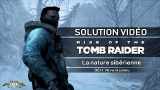 Rise of the Tomb Raider - Défi - La nature sibérienne - Ni vu ni connu