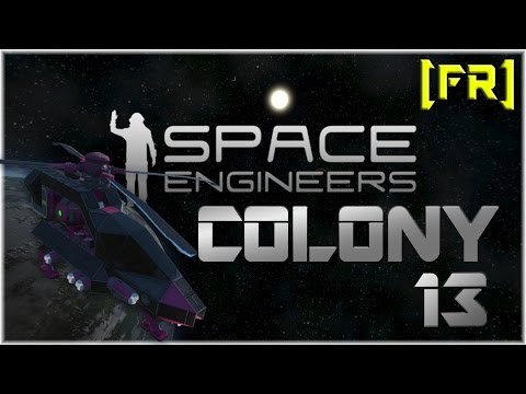 [Space Engineers - Colony] Ep13 - Expansion de la Station & workshop