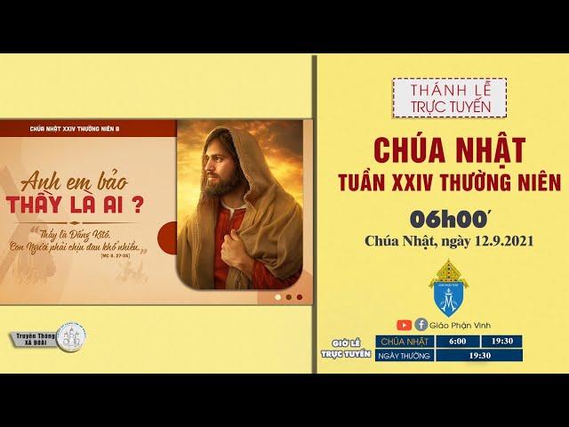 🔴Trực Tuyến Thánh Lễ | CHÚA NHẬT XXIV THƯỜNG NIÊN | 6h00', CHÚA NHẬT ngày 12.9.2021 | Giáo Phận Vinh