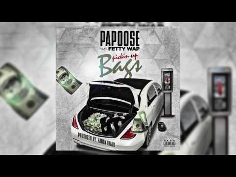 Papoose Feat  Fetty Wap   Pickin Up Bags