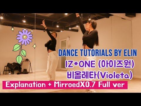 [ENG]IZ*ONE-Violeta |아이즈원-비올레타| Dance Tutorials Full ver (Explanation +Mirroredx0.7)