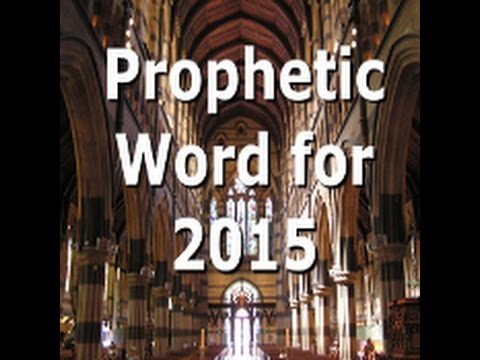 Prophetic Word for 2015