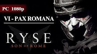 Ryse: Son of Rome / VI - PAX ROMANA [ PC - 1080p ]