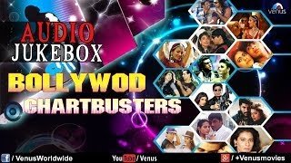 Bollywood Chartbusters - Superhit Bollywood Songs | Audio Jukebox