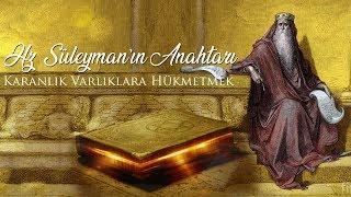 Hz. Süleymanın Anahtarı  Karanlık Varlıklara Hükmetmek