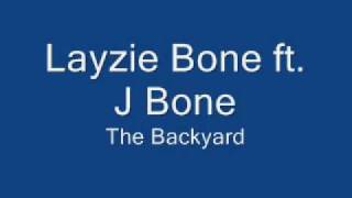 The Backyard-Layzie Bone ft. J Bone