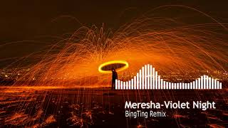 Gambar cover Meresha- Violet Night BingTing Remix