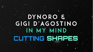 Dynoro & Gigi D'Agostino In My Mind (Cutting Shapes and @charlesshapes