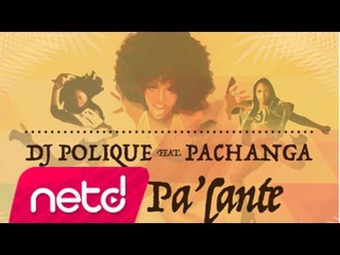DJ Polique Feat Pachanga - Dale Pa´lante