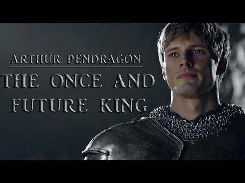 Arthur Pendragon ǁ The Once and Future King