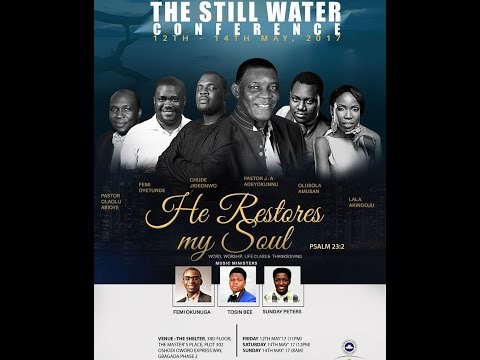 THE STILL WATER CONFERENCE 2017 DAY 3 - HE RESTORES MY SOUL