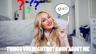 Q/A - THINGS YOU MIGHT NOT KNOW ABOUT ME